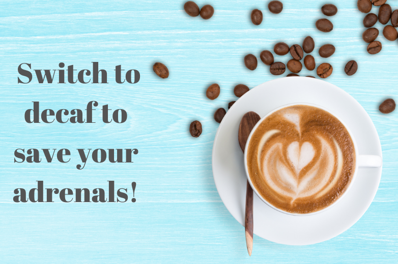 decaf coffee to save your adrenals